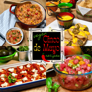 A collage with images of vegan Cinco de Mayo dishes