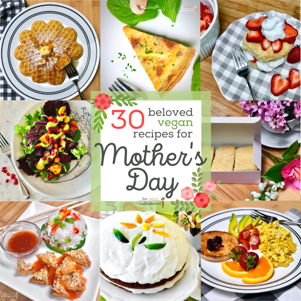 Images of vegan Mother's Day recipes including waffles, vegan quiche, strawberry shortcake, shortbread biscuits, salad, macadamia nut tofu, carrot cake and tofu scramble