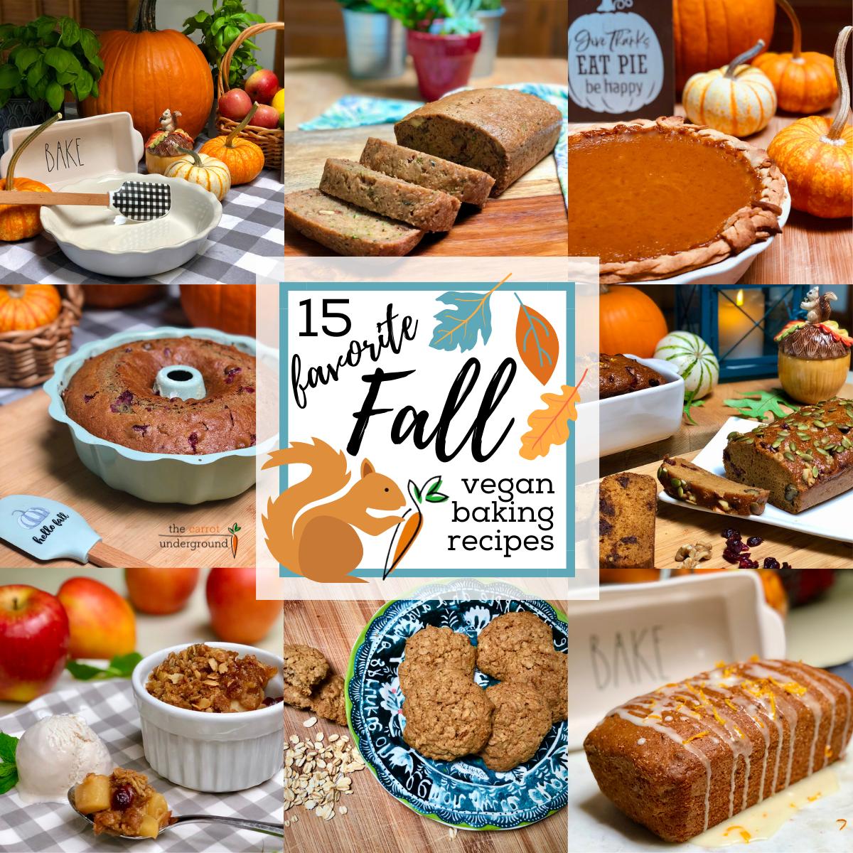 Images of Fall inspired vegan baked goods including zucchini bread, pumpkin pie, applesauce cake, oatmeals cookies, pumpkin bread, apple crisp and orange cranberry bread.